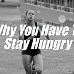 Stay Hungry To Stay Focused