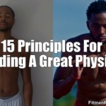 15 Principles For Building A Great Physique