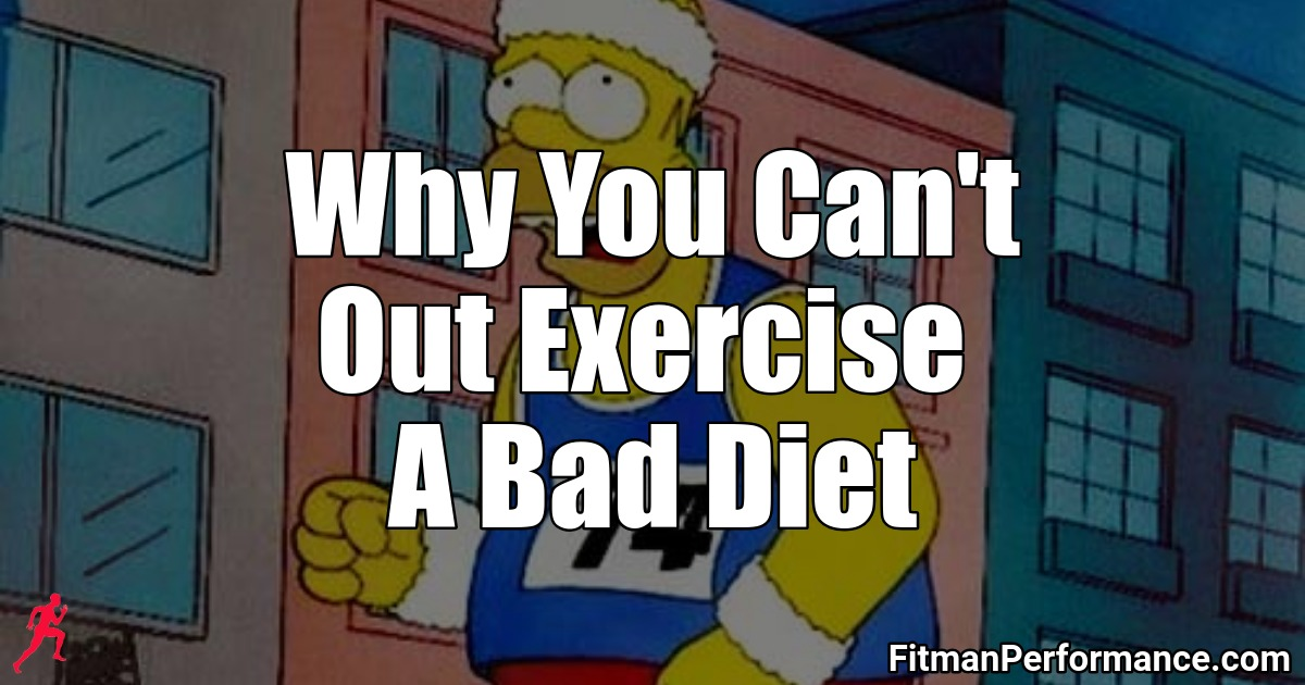 why you can't out exercise a bad diet