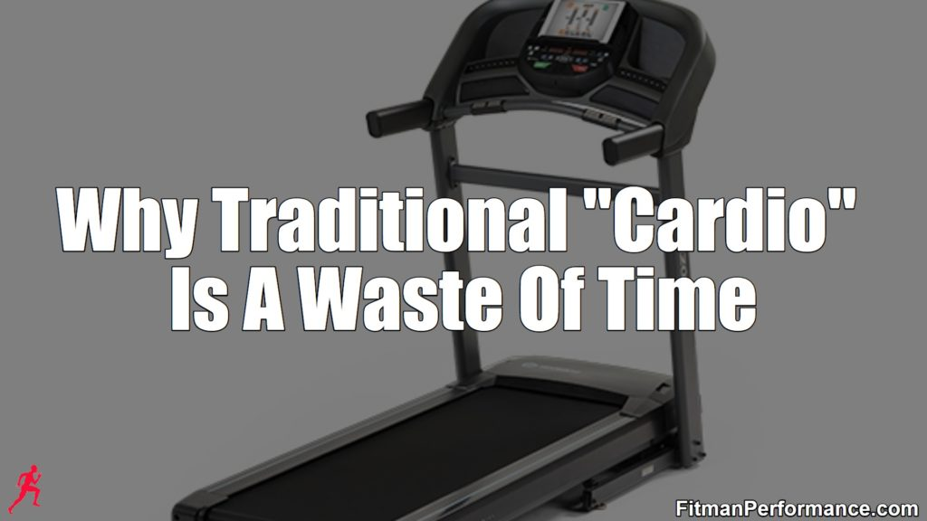 why cardio is a waste of time